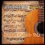 Manuel Cubedo Guitarras De España: Manuel Cubedo Vol. 1