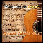 Manuel Cubedo Guitarras De España: Manuel Cubedo Vol. 2