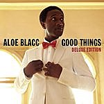 Aloe Blacc Good Things - Deluxe Edition