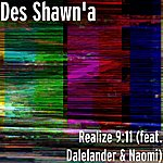 Des Shawn'a Realize 9:11 (Feat. Dalelander & Naomi)
