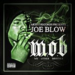 Joe Blow M.O.B ( My Other Brother )