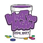 Doeboy What You Mean [Prod. By Young Chop]