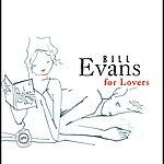 Bill Evans Bill Evans For Lovers