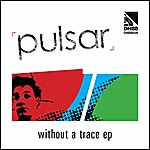 Pulsar Without A Trace Ep