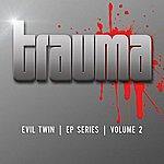 Trauma Evil Twin Ep Series - Trauma, Vol. 2