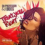 Da Professor Treat U Right (Feat. J Boog)