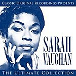 Sarah Vaughan Classic Original Recordings Presents - Sarah Vaughan - The Ultimate Collection