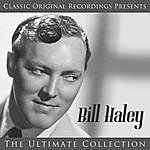 Bill Haley Classic Original Recordings Presents - Bill Haley - The Ultimate Collection