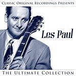 Les Paul & Mary Ford Classic Original Recordings Presents - Les Paul - The Ultimate Collection