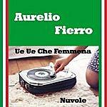 Aurelio Fierro Ue Ue Che Femmena