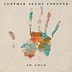 Further Seems Forever So Cold