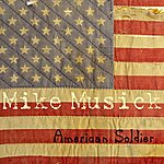 Mike Musick American Soldier