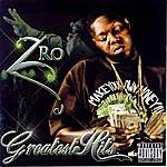 Z-Ro Greatest Hits