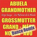 Serge Gauya Los Refranes De La Abuela (Dance Remix)