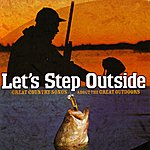 Pat Green Let's Step Outside - Great Country Songs About The Great Outdoors