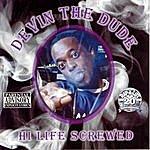 Devin The Dude Hi Life (Screwed)