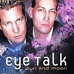 Eye Talk Sun And Moon