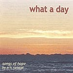 Eric Ramage What A Day (Songs Of Hope)
