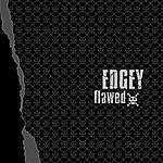 Edgey Flawed