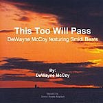 DeWayne McCoy This Too Will Pass (Feat. Smidi Beats)