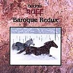 Dennis Ruff Baroque Redux