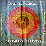 Dream Time Beatniks Down In Flames