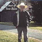 Dr. Tom Butt The Best Of Dr.Butt