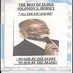 Elder Solomon N. Horsey The Best Of Elder Solomon N. Horsey