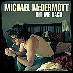 Michael McDermott Hit Me Back