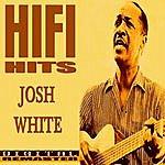 Josh White Josh White Hifi Hits