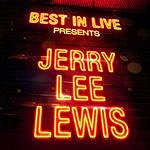 Jerry Lee Lewis Best In Live: Jerry Lee Lewis