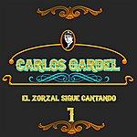 Carlos Gardel El Zorzal Sigue Cantando Vol. 1