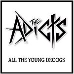 The Adicts All The Young Droogs