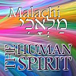 Malachi The Human Spirit