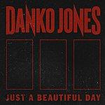 Danko Jones Just A Beautiful Day