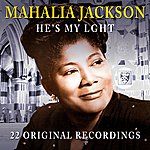 Mahalia Jackson He's My Light