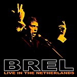 Jacques Brel Jacques Brel Live In The Netherlands