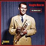 Vaughn Monroe The Main Event