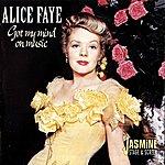 Alice Faye Got My Mind On My Music