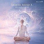 Liquid Mind Liquid Mind X: Meditation