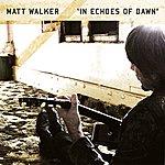 Matt Walker In Echoes Of Dawn