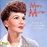 Mary Martin Broadway To Hollywood - And Back