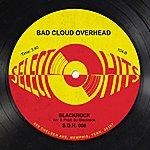 Black Rock Bad Cloud Overhead - Single