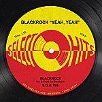 "Black Rock Blackrock ""Yeah, Yeah"" - Single"