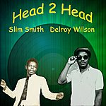 Delroy Wilson Head 2 Head - Delroy Wilson, Slim Smith