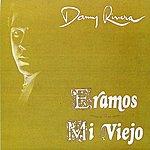 Danny Rivera Eramos / Mi Viejo