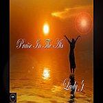 Lady J Praise In The Air - Single