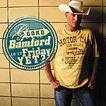 Gord Bamford Is It Friday Yet