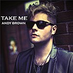 Andy Brown Take Me