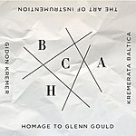 Gidon Kremer The Art Of Instrumentation: Homage To Glenn Gould